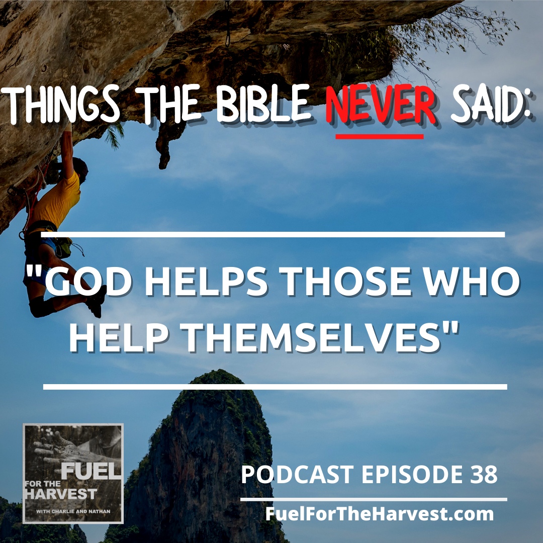 "Episode 38: ""God Helps Those Who Help Themselves"" – Things The Bible Never Said"